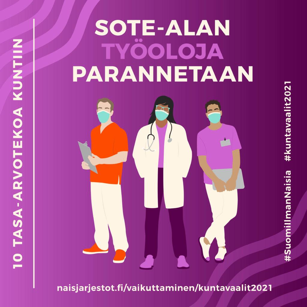 Kuvassa näkyy liilalla taustalla kolme hahmoa, joista kaksi on esittää hoitajia ja yksi lääkäriä. Kuvassa lukee sote-alan työoloja parannetaan.